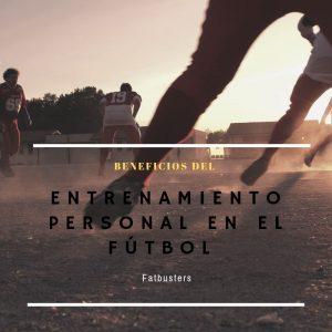 Beneficios del entrenamiento personal en el futbol