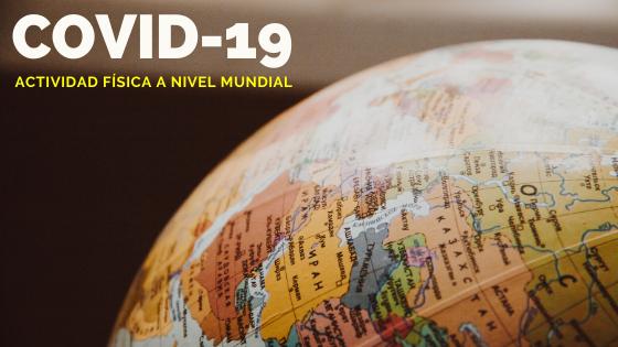 Covid-19: Actividad física a nivel mundial